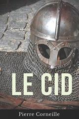 Le Cid: La tragédie de Rodrigue et Chimène par Pierre Corneille