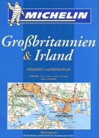 Groïbritannien & Irland : Strassen- und Reiseatlas