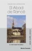 El abad de Rancé: Un Reformador Monástico