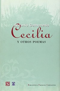 Cecilia y otros poemas/ Cecilia and other poems
