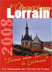 Almanach du Lorrain 2008 (l')