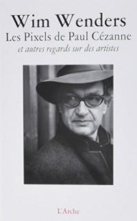 Les Pixels de Paul Cézanne et autres regards sur des artistes