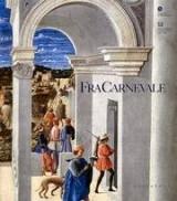 Fra Carnevale. Un artista rinascimentale da Filippo Lippi a Piero della Francesca.