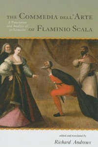Commedia Dell' Arte of Flaminio Scala: A Translation and Analysis of 30 Scenarios