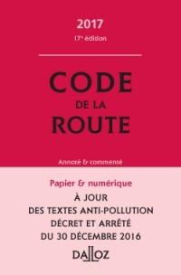 Code de la route 2017, annoté et commenté