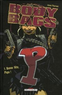 Body Bags, Tome 1 : Bonne fête, Papa !