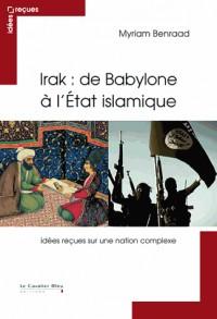 Irak des Mille et une Nuits a l'Etat Islamique