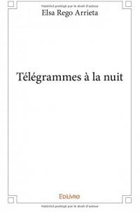 Télégrammes à la nuit