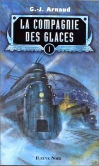 La Compagnie des glaces, tome 1