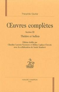 OEuvres complètes. Tome 3, Théâtre et ballets