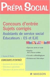 Concours d'entrée Assistants de service social - Educateurs : ES/EJE Sujets corrigés