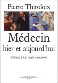 Médecins hier et aujourd'hui