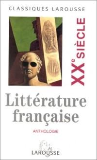 Anthologie de la littérature française : XXe siècle