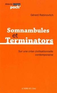 Somnambules et Terminators : Sur une crise civilisationnelle contemporaine