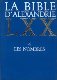 La Bible d'Alexandrie LXX, tome 4 : Les Nombres