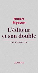 L'éditeur et son double: Carnets-3 1989-1996 [Ebook - Kindle]