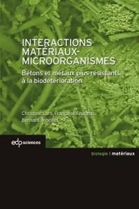 Interactions matériaux-microorganismes : Bétons et métaux plus résistants à la biodétérioration