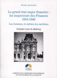 Grand etat-major financier : les inspecteurs des finances 1918-1946.les hommes, le metier, les carri