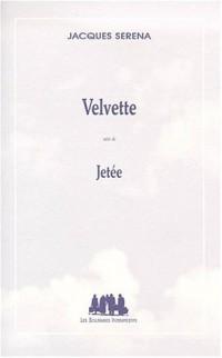 Velvette, suivi de Jetée