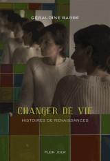 Changer de vie - Histoires de renaissances
