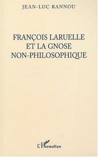 François Laruelle et la gnose non-philosophique