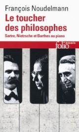 Le toucher des philosophes: Sartre, Nietzsche et Barthes au piano [Poche]