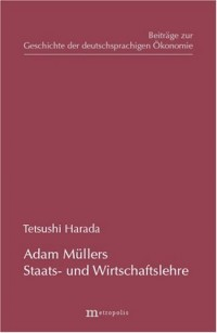 Adam Müllers Staats- und Wirtschaftslehre