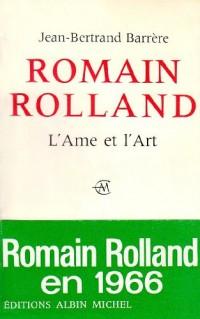 Romain Rolland : l'âme et l'art