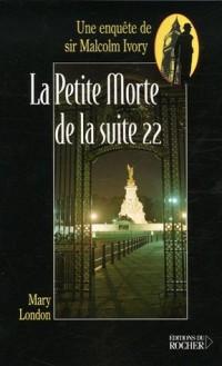 La Petite Morte de la Suite 22 : Une enquête de sir Malcolm Ivory