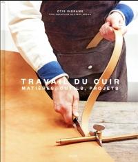 Travail du cuir : Matière, outils, projets