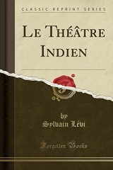Le Theatre Indien (Classic Reprint)