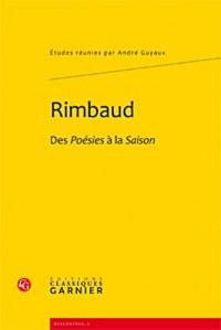 Rimbaud : Des Poésies à la Saison