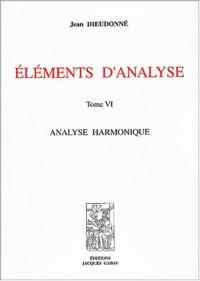 Eléments d'analyse : Tome 6, Analyse harmonique