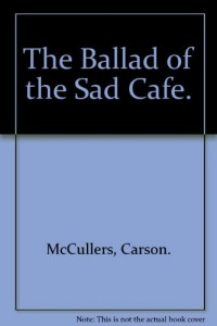 The Ballad of the Sad Cafe.