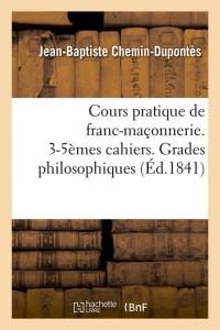 Cours Pratique de Franc Maçonnerie  ed 1841
