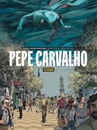 Pepe Carvalho - tome 1 - Pepe Carvalho - tome 1