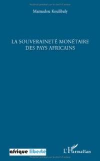 La souveraineté monétaire des pays africains : Conférence prononcé à l'invitation de l'Association