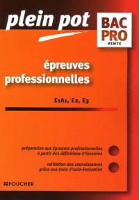 Epreuves professionnelles E1A1, E2, E3, Bac Pro vente