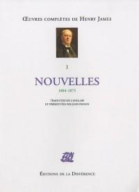 Oeuvres complètes de Henry James : Tome 1, Nouvelles 1864-1875