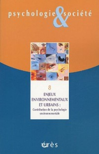 Psychologie & Société, N° 8 : Enjeux environnementaux et urbains : Contribution de la psychologie environnementale