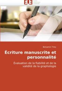 Écriture manuscrite et personnalité: Évaluation de la fiabilité et de la validité de la graphologie
