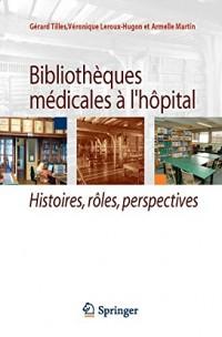 Bibliothèques médicales à l'hôpital : histoires, rôles et perspectives