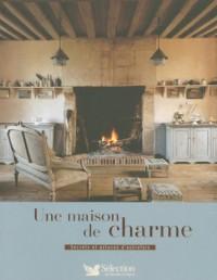 Une maison de charme : Secrets et astuces d'autrefois