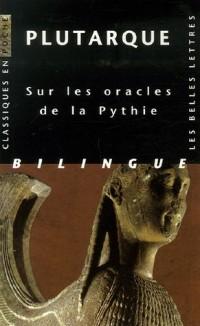Sur les oracles de la Pythie : Edition bilingue français-grec ancien