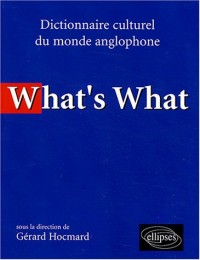 What's what : Dictionnaire culturel anglo-saxon