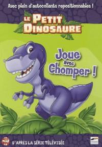Le Petit Dinosaure : Joue avec Chomper !