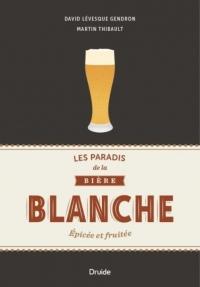 Les Paradis de la Biere Blanche : Epicee et Fruitee