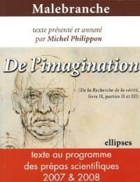 Malebranche De l'imagination : (De la Recherche de la vérité, livre II, parties II et III)