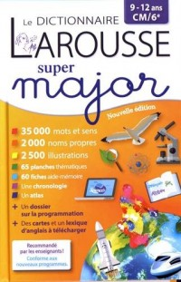 Le dictionnaire Larousse super major 9/12 ans : CM2/6e