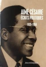 Aimé Césaire : Ecrits politiques : Tome 2, 1935-1956